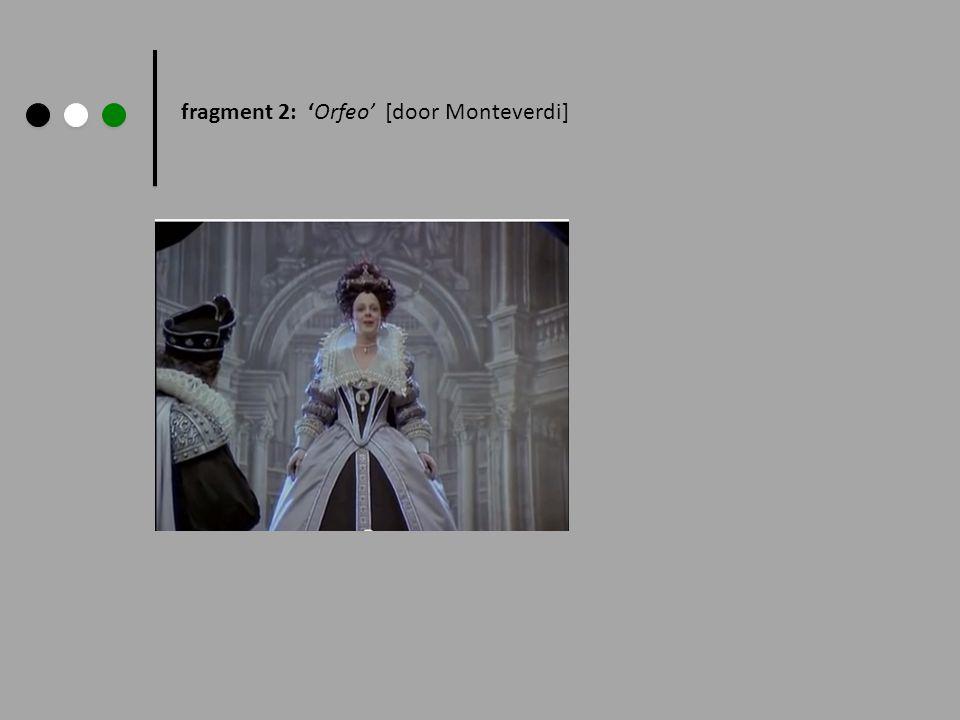 fragment 2: 'Orfeo' [door Monteverdi]